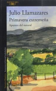 Julio Llamazares - Primavera extremeña - Apuntes del natural.