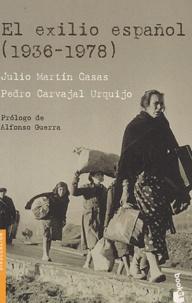 Julio Martin Casas et Pedro Carvajal Urquijo - El exilio español (1936-1978).