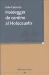 Julio Quesada - Heidegger de camino al holocausto.