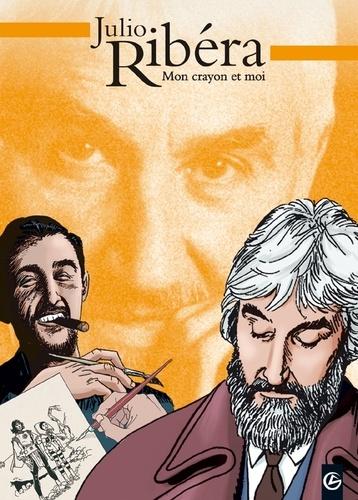 Julio Ribéra - Mon crayon et moi.