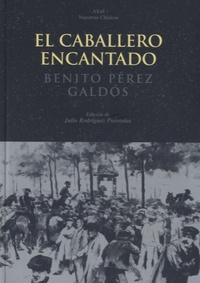 Julio Rodríguez Puértolas - El caballero encantado - Benito Perez Galdos.