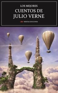 Julio Verne - Los mejores cuentos de Julio Verne - Selección de cuentos.