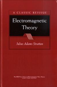 Julius Adams Stratton - Electromagnetic Theory.