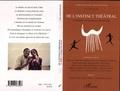 Julius Effenberger - De l'instinct théâtral - Le théâtre se ressource en Afrique.