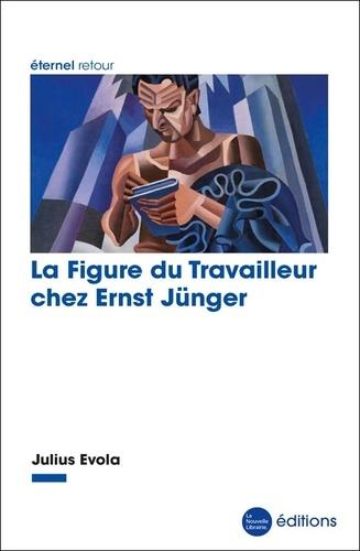 Julius Evola - La Figure du Travailleur chez Ernst Jünger.
