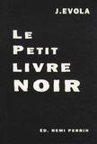 Julius Evola - Le petit livre noir.