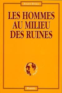 Julius Evola - Les hommes au milieu des ruines.