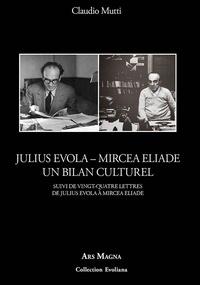Julius Evola - Mircea Eliade - Un bilan culturel.