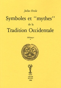 "Julius Evola - Symboles et ""mythes"" de la tradition occidentale."