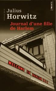 Julius Horwitz - Journal d'une fille de Harlem.