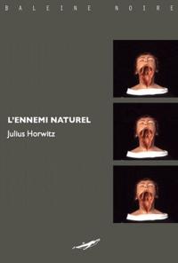Julius Horwitz - Natural enemies.