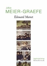 Julius Meier-Graefe - Edouard Manet.