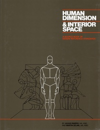 Julius Panero et Martin Zelnik - Human Dimension and Interior Space - A Source Book of Design Reference Standards.