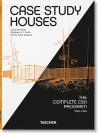 Julius Shulman et Elizabeth A-T Smith - Case Study Houses - The Complete CSH Program 1945-1966.