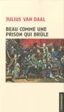 Julius Van Daal - Beau comme une prison qui brûle - Un aperçu des Gordon Riots.