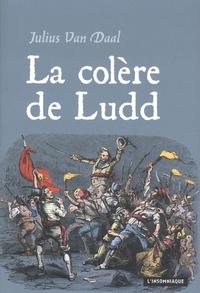 La colère de Ludd - La lutte des classes en Angleterre à laube de la révolution industrielle.pdf
