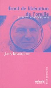 Julos Beaucarne - Front de libération de l'oreille et autres considérations.