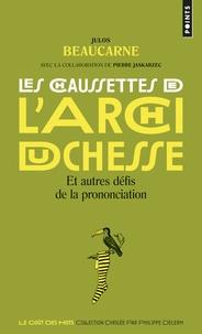 Julos Beaucarne - Les chaussettes de l'archiduchesse - Et autres défis de la prononciation.
