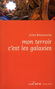 Julos Beaucarne - Mon terroir c'est les galaxies.
