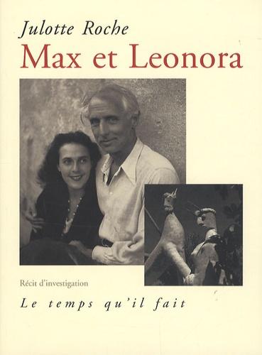 Julotte Roche - Max et Leonora - Récit d'investigation.