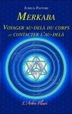 Jumilia Pastore - Merkaba - Voyager au-delà du corps et contacter l'au-delà.