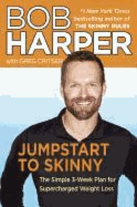 Jumpstart to Skinny - The Simple 3-Week Plan for Supercharged Weight Loss.