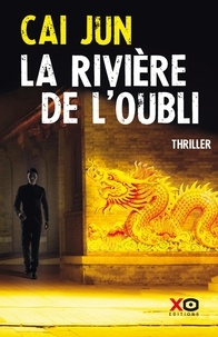 Jun Cai - La rivière de l'oubli.
