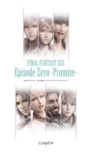 Jun Eishima - Final Fantasy XIII - Episode Zéro, Promise.