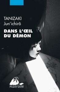 Jun'ichiro Tanizaki - Dans l'oeil du démon.