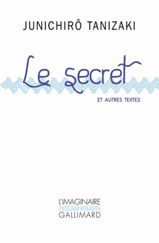 Jun'ichiro Tanizaki - Le secret et autres nouvelles.