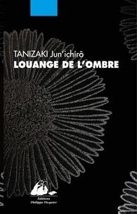 Jun'ichiro Tanizaki - Louange de l'ombre.