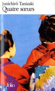 Jun'ichiro Tanizaki - Quatre soeurs.