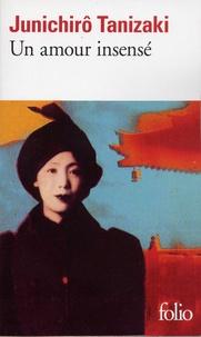 Jun'ichiro Tanizaki - Un amour insensé.
