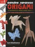 Jun Maekawa - Genuine Japanese Origami - Book 1, 33 Mathematical Models Based Upon Square Root of 2.