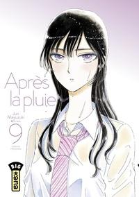 Jun Mayuzuki - Après la pluie - tome 9.