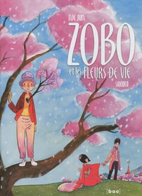 Jun Nie - Une aventure de Zobo Tome 1 : Sakura.
