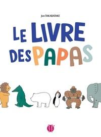 Jun Takabatake - Le Livre des Papas.