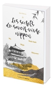June Fujiwara - Les secrets du savoir-vivre nippon.