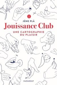 Jüne Plã - Jouissance Club - Une cartographie du plaisir.