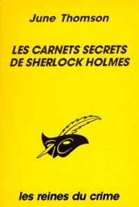 June Thomson - Les carnets secrets de Sherlock Holmes.