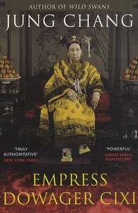 Jung Chang - Empress Dowager Cixi - The Concubine Who Launched Modern China.