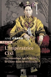 Téléchargement gratuit d'un livre électronique L'impératrice CIXI  - La concubine qui fit entrer la Chine dans la modernité