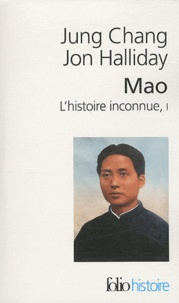 Jung Chang et Jon Halliday - Mao, l'histoire inconnue - Tome 1.