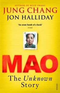 Jung Chang et Jon Halliday - Mao - The Unknown Story.
