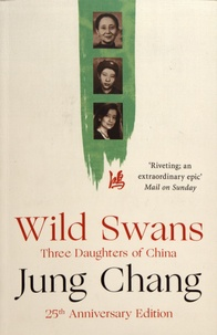 Jung Chang - Wild Swans - Three Daughters of China.