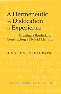 Jung eun sophia Park et Hemchand Gossai - A Hermeneutic on Dislocation as Experience - Creating a Borderland, Constructing a Hybrid Identity.