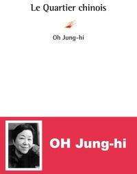 Jung-hi Oh - Le Quartier chinois.