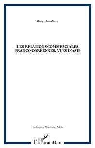 Jung - Les relations commerciales franco-coréennes, vues d'Asie.