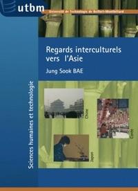 Jung Sook Bae - Regards interculturels vers l'Asie - Chine, Corée, Japon.