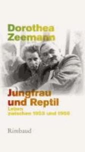 Jungfrau und Reptil - Leben zwischen 1955 und 1966.